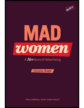 Knight, Christina   Mad Women - a Herstory of Advertising (New Edition)