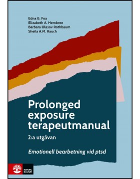 Foa, Edna B. | Prolonged exposure terapeutmanual : Emotionell bearbetning vid ptsd